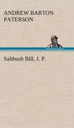 Saltbush Bill, J. P. - A B Paterson