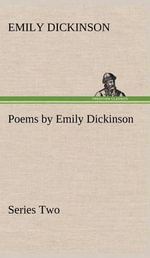 Poems by Emily Dickinson, Series Two - Emily Dickinson