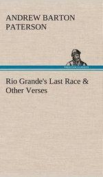 Rio Grande's Last Race & Other Verses - A B Paterson