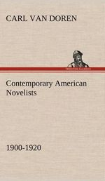 Contemporary American Novelists (1900-1920) - Carl Van Doren