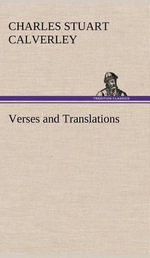 Verses and Translations - Charles Stuart Calverley