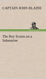 The Boy Scouts on a Submarine - Captain John Blaine