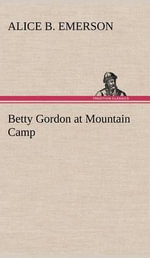 Betty Gordon at Mountain Camp - Alice B Emerson