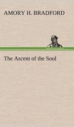 The Ascent of the Soul - Amory H Bradford