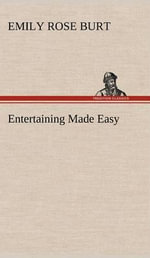 Entertaining Made Easy - Emily Rose Burt