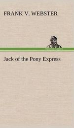 Jack of the Pony Express - Frank V Webster