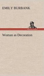 Woman as Decoration : Understanding Internetworking Challenges - Emily Burbank