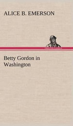 Betty Gordon in Washington - Alice B Emerson