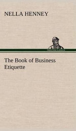 The Book of Business Etiquette - Nella Henney