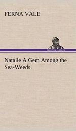 Natalie a Gem Among the Sea-Weeds - Ferna Vale