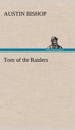 Tom of the Raiders : A Black Jewels Novel : Book 4 - Austin Bishop