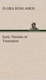 Early Theories of Translation - Flora Ross Amos