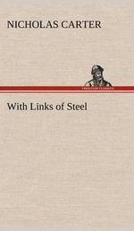 With Links of Steel : The Old Dominion - Nicholas Carter