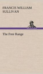 The Free Range : My Seasons Across the Color Line - Francis William Sullivan