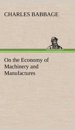 On the Economy of Machinery and Manufactures : Street Vendors in the Urban Economy - Charles Babbage