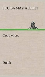 Good Wives. Dutch - Louisa May Alcott