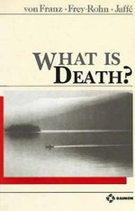 What is Death? : A Cultural History of Dying in America - Marie-Louise Von Franz