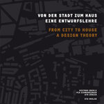 From the City to the House : A Design Theory - Dietmar Eberle