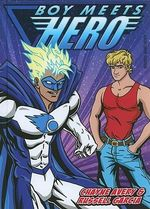 Boy Meets Hero - Chaine Avery
