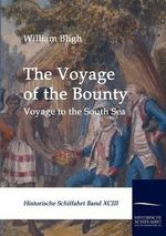The Voyage of the Bounty - William Bligh