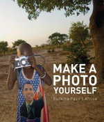 Make a Photo Yourself : Photos from Christoph Schlingensief's African Opera Village