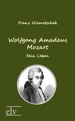 Wolfgang Amadeus Mozart - Franz Xaver Niemetschek