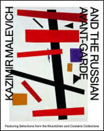 Kazimir Malevich and the Russian Avant-garde : Featuring Selections from the Khardziev and Costakis Collections - Linda S. Boersma