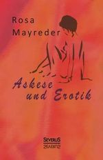 Askese Und Erotik - Rosa Mayreder