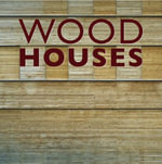 Wood Houses - EDITORS
