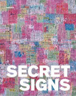 Secret Signs : Calligraphy in Chinese Contemporary Art - in Collaboration with the Sigg Collection and the M+, Hong Kong - Lesley Ma