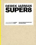Derek Jarman : Super8 - Julia Stoschek