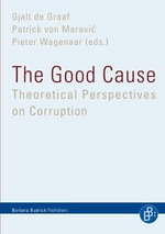 The Good Cause : Theoretical Perspectives on Corruption