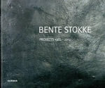 Bente Stokke : Projects 1982-2012 - Ferdinand Ullrich