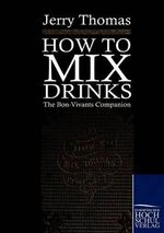 How to Mix Drinks - Jerry Thomas