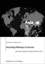 Assessing Pathways to Success : Governance Capacities and Need for Reform in Asia