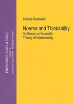 Noema & Thinkability : An Essay on Husserl's Theory of Intentionality - Dr Kosowski Lukasz