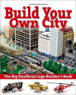 Build Your Own City : The Big Unofficial Lego Builders Book - Joachim Klang