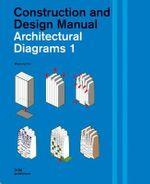Architectural Diagrams 1 : Construction and Design Manual - Pyo Miyoung