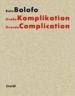 Koto Bolofo : Grosse Komplikation / Grand Complication - Gerhard Steidl