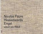Nicolas Faure : Heavenwards: Engel Sind im Bild - Nicolas Faure