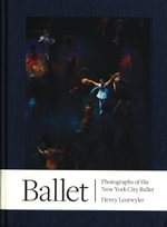 Henry Leutwyler : Ballet - Photographs of the New York City Ballet - Henry Leutwyler