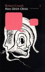 Robert Crumb/Hans-Ulrich Obrist - Hans-Ulrich Obrist