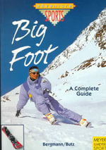 Bigfoot Adventure Sports : A Complete Guide - Stefan Bergmann