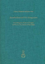 Zarathushtra and His Antagonists : A Sociolinguistic Study with English and German Translation of His Gathas (Sz) - Klauss Faiss
