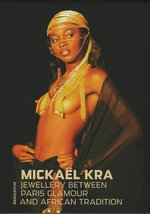 Mickael Kra : Jewellery Between Paris Glamour and African Tradition - Francine Vornese