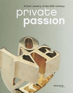 Private Passion : Artists' Jewelry of the 20th Century