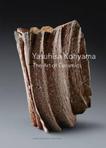 Yasuhisa Kohyama : The Art of Ceramics - Susan Jefferies
