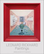 Leonard Rickhard : Paintings - Martin Herbert