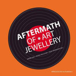Aftermath of Art Jewellery - Andre Gali