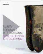 Silver Triennial International : 17th Worldwide Competition - Christianne Weber-Stober